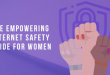 Kadınlar İçin İnternet Güvenliği Rehberi