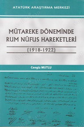 Cengiz Mutlu - Mütareke Döneminde Rum Nüfus Hareketleri (1918-1922)