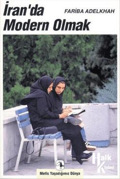 İran'da Modern Olmak (İsmail Yerguz, Farabi Adelkah)