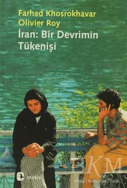 İran Bir Devrimin Tükenişi - Farhad Khosrokhavar Olivier Hoy