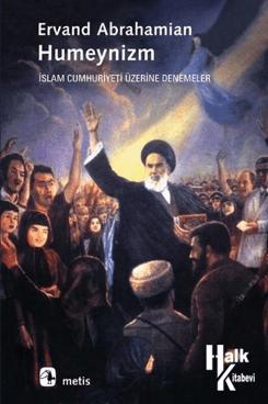 Humeynizm İslam Cumhuriyeti Üzerine Denemeler- Ervand Abrahamian