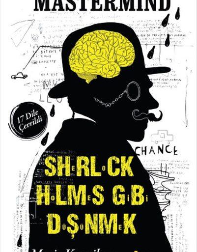 Mastermind: Sherlock Holmes Gibi Düşünmek Kitap Analizi